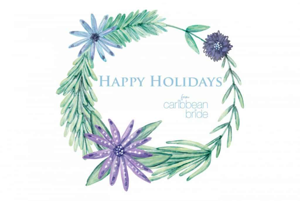 Happy Holidays from Caribbean Bride